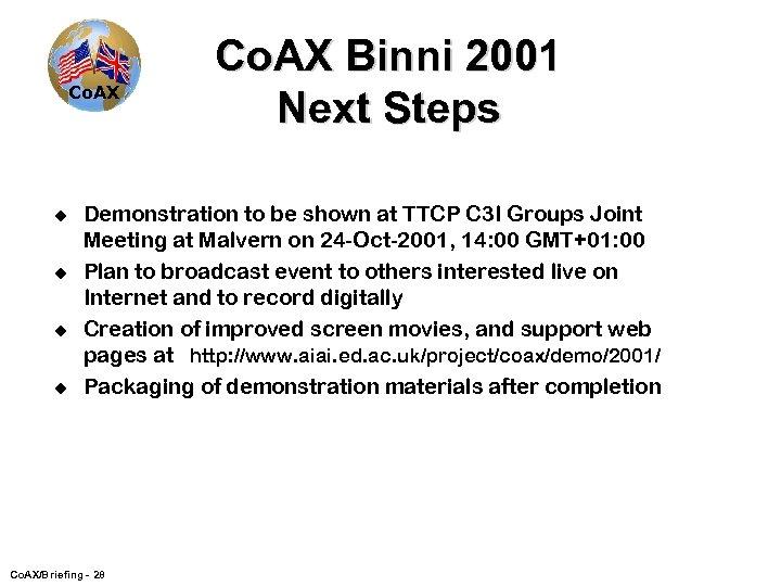 Co. AX u u Co. AX Binni 2001 Next Steps Demonstration to be shown