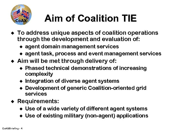 Co. AX u To address unique aspects of coalition operations through the development and