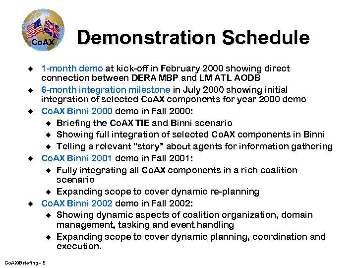 Co. AX u u u Demonstration Schedule 1 -month demo at kick-off in February