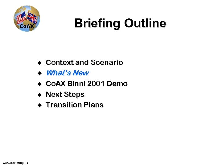 Briefing Outline Co. AX u Context and Scenario u What's New u Co. AX