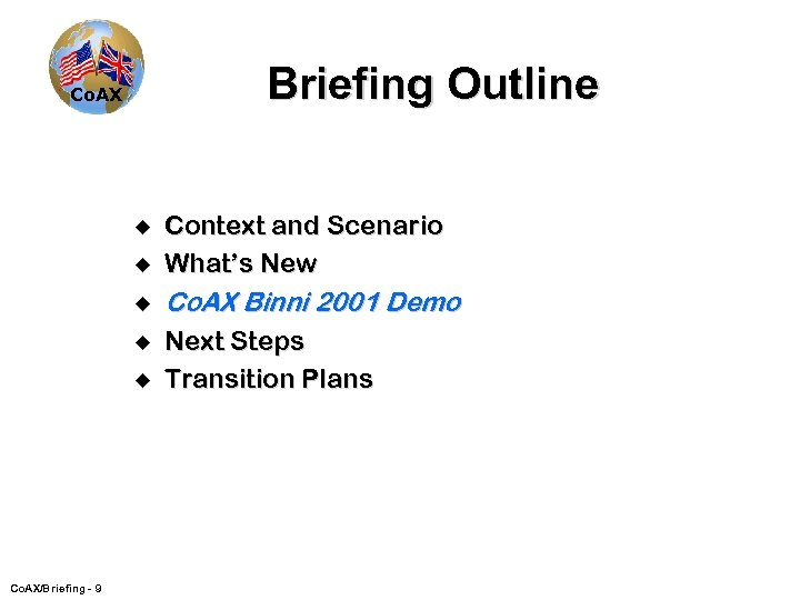 Briefing Outline Co. AX u Context and Scenario What's New u Co. AX Binni
