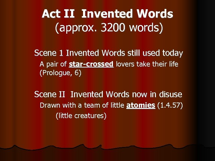 Act II Invented Words (approx. 3200 words) Scene 1 Invented Words still used today