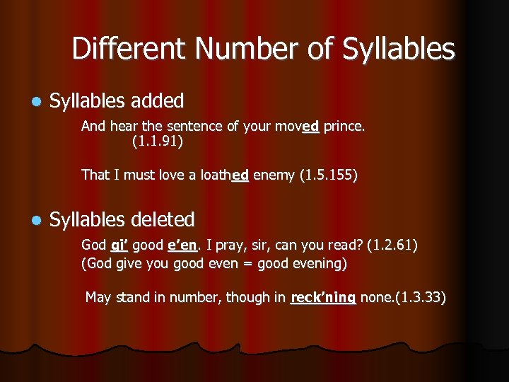 Different Number of Syllables l Syllables added And hear the sentence of your moved
