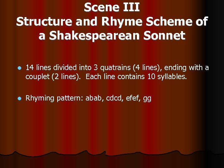Scene III Structure and Rhyme Scheme of a Shakespearean Sonnet l 14 lines divided