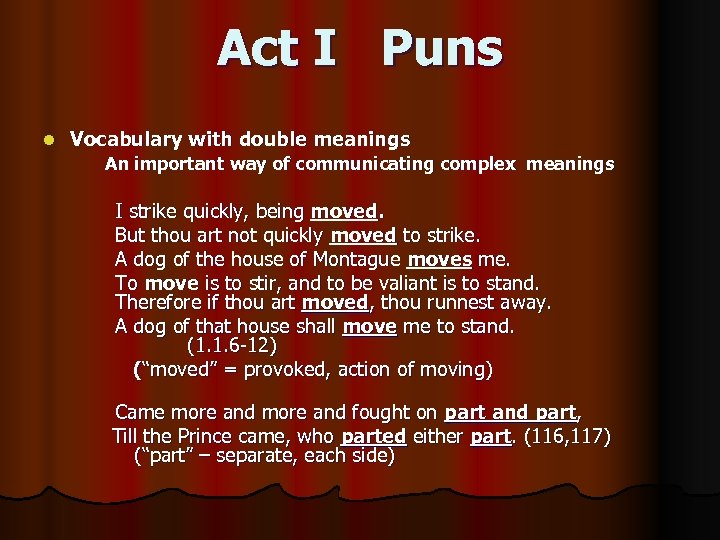 Act I Puns l Vocabulary with double meanings An important way of communicating complex