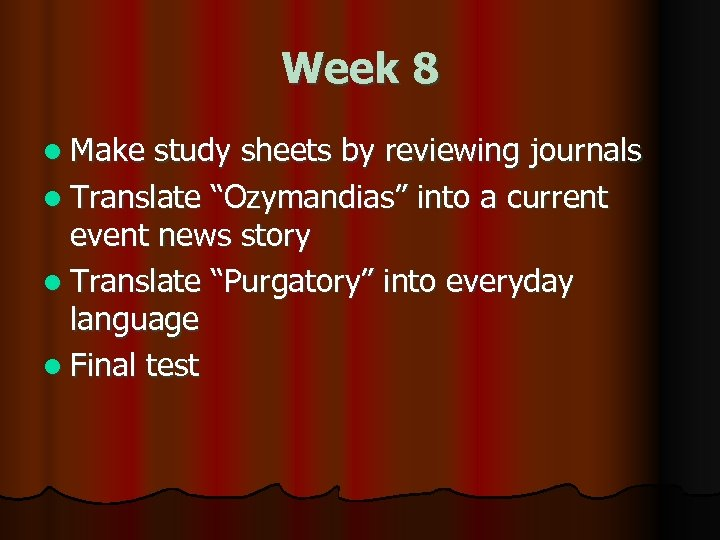 """Week 8 l Make study sheets by reviewing journals l Translate """"Ozymandias"""" into a"""