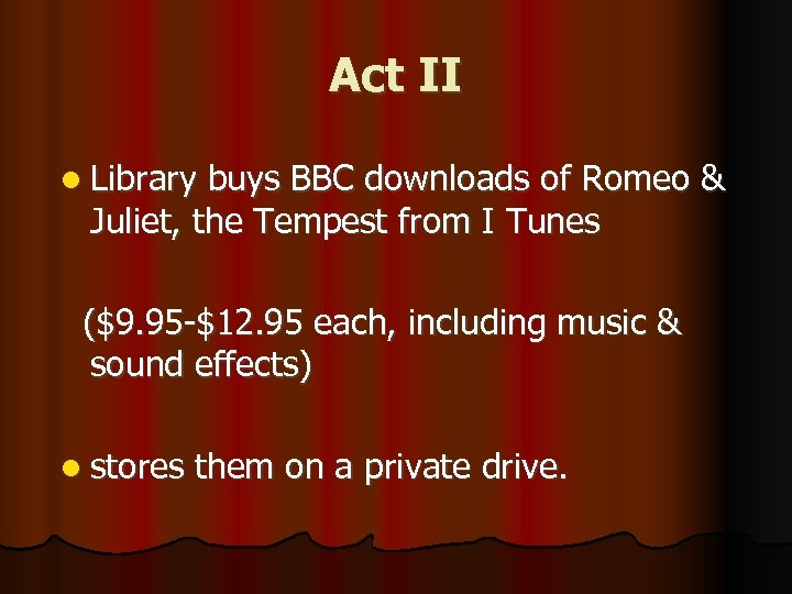 Act II l Library buys BBC downloads of Romeo & Juliet, the Tempest from