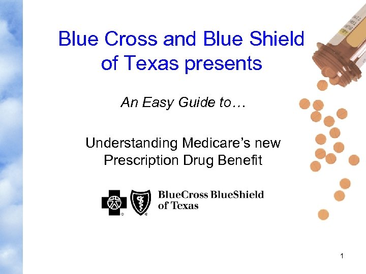 Blue Cross and Blue Shield of Texas presents An Easy Guide to… Understanding Medicare's