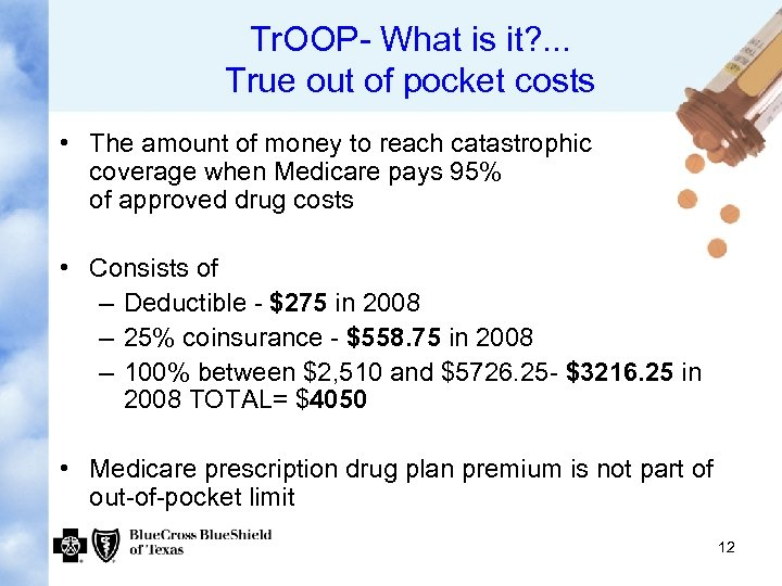 Tr. OOP- What is it? . . . True out of pocket costs •