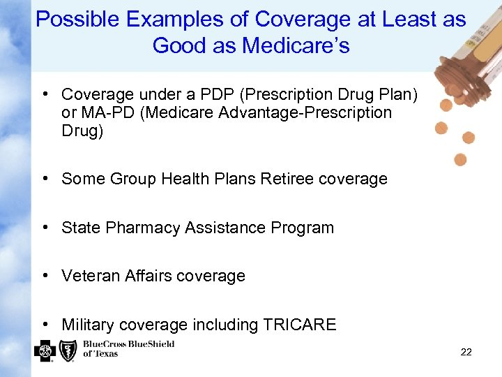 Possible Examples of Coverage at Least as Good as Medicare's • Coverage under a