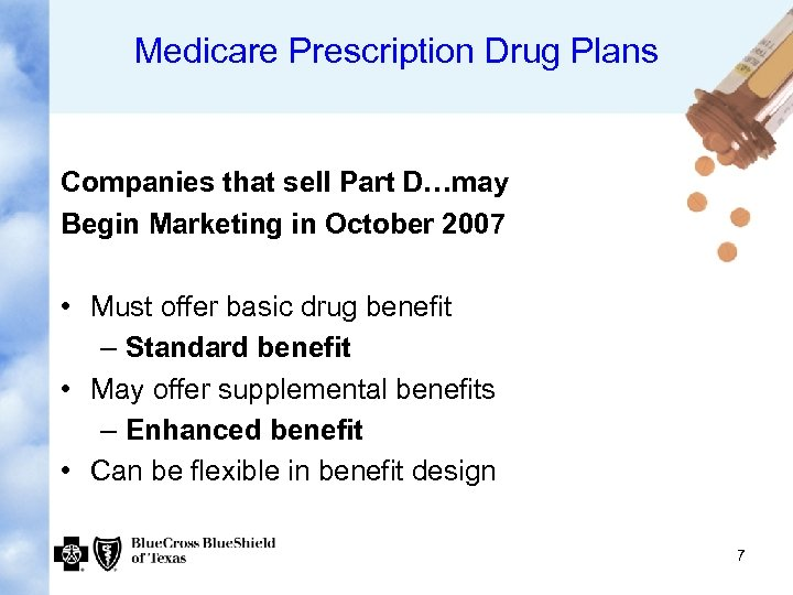 Medicare Prescription Drug Plans Companies that sell Part D…may Begin Marketing in October 2007
