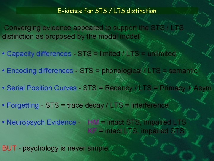 Evidence for STS / LTS distinction Converging evidence appeared to support the STS /