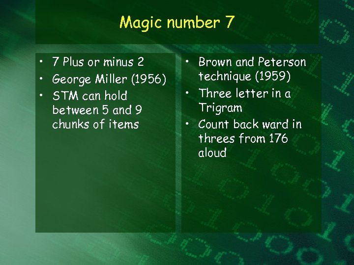 Magic number 7 • 7 Plus or minus 2 • George Miller (1956) •