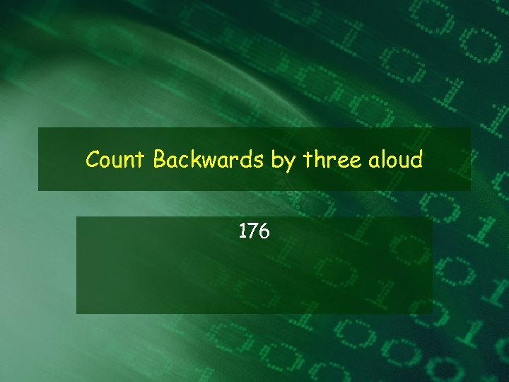 Count Backwards by three aloud 176