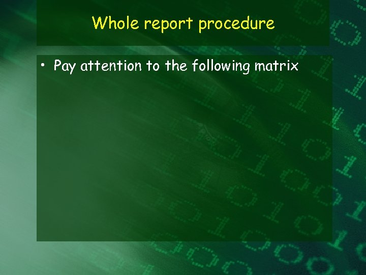 Whole report procedure • Pay attention to the following matrix