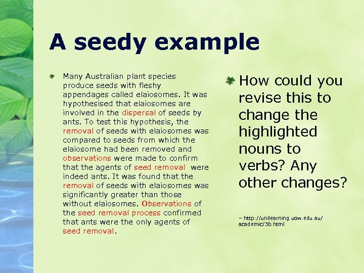 A seedy example Many Australian plant species produce seeds with fleshy appendages called elaiosomes.