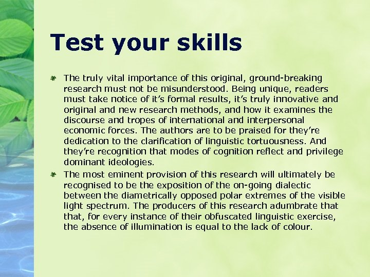Test your skills The truly vital importance of this original, ground-breaking research must not