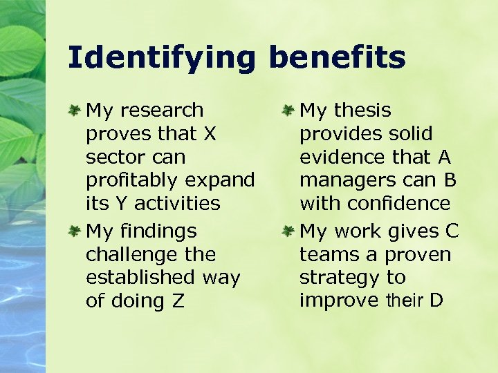 Identifying benefits My research proves that X sector can profitably expand its Y activities