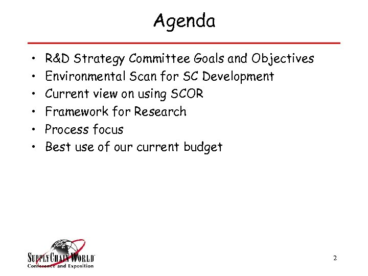 Agenda • • • R&D Strategy Committee Goals and Objectives Environmental Scan for SC