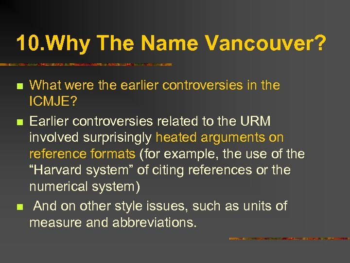 10. Why The Name Vancouver? n n n What were the earlier controversies in