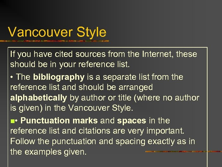 Vancouver Style If you have cited sources from the Internet, these should be in