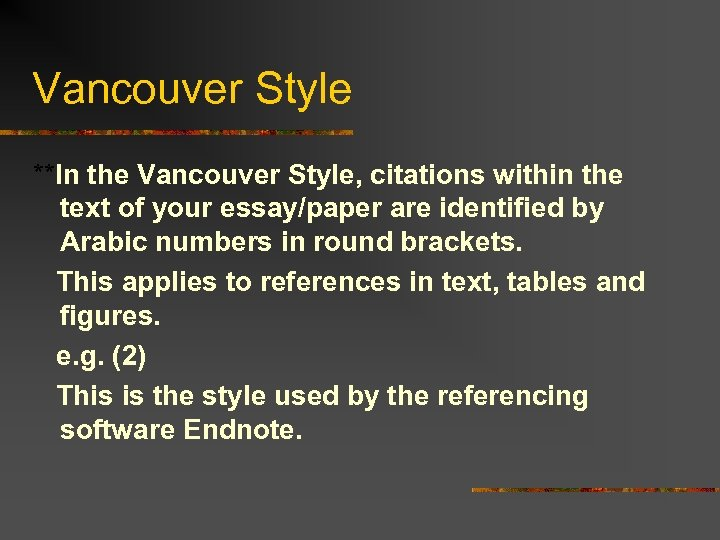 Vancouver Style **In the Vancouver Style, citations within the text of your essay/paper are