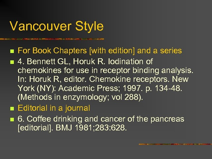 Vancouver Style n n For Book Chapters [with edition] and a series 4. Bennett