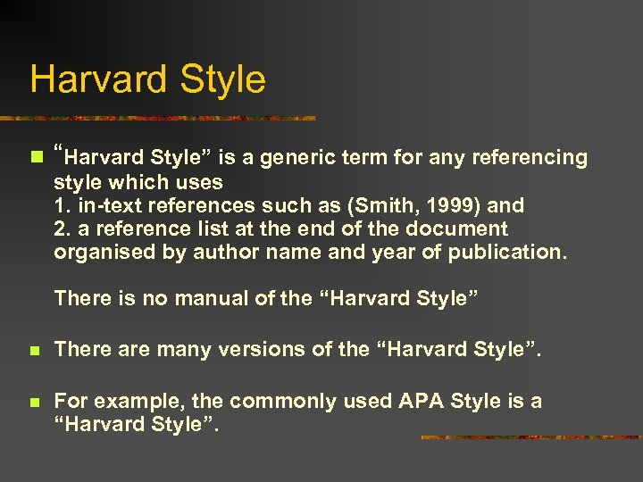 """Harvard Style n """"Harvard Style"""" is a generic term for any referencing style which"""