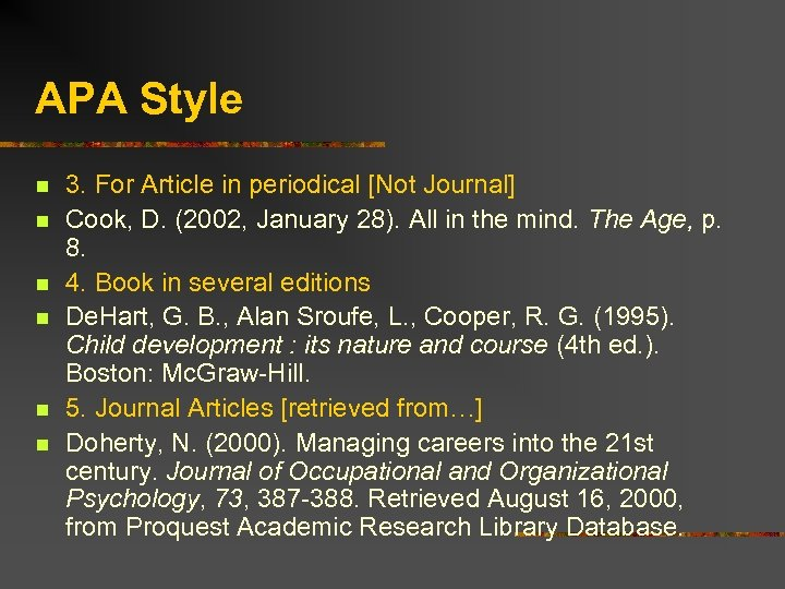 APA Style n n n 3. For Article in periodical [Not Journal] Cook, D.