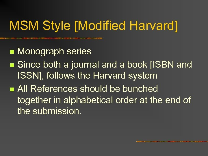 MSM Style [Modified Harvard] n n n Monograph series Since both a journal and