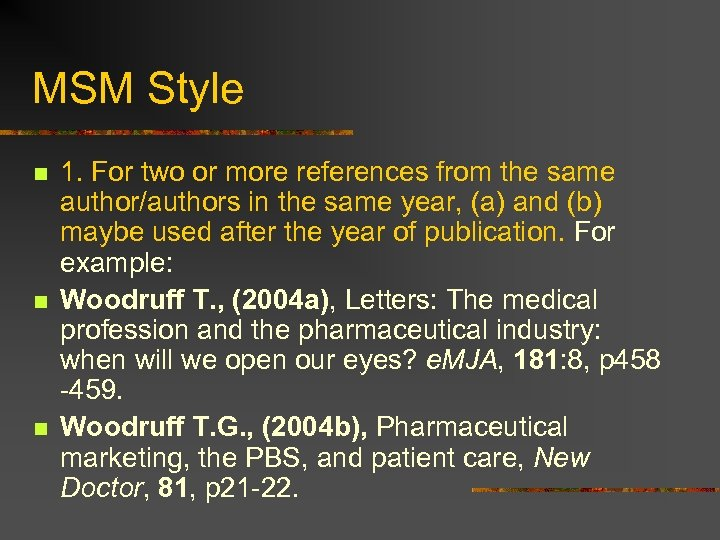 MSM Style n n n 1. For two or more references from the same