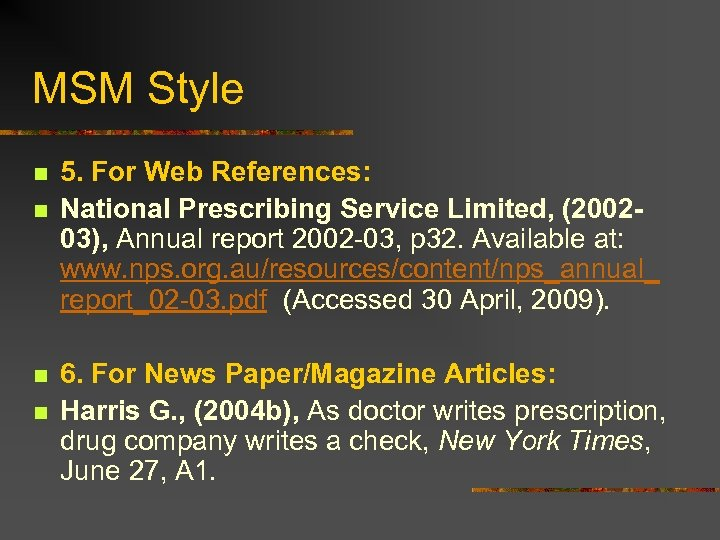 MSM Style n n 5. For Web References: National Prescribing Service Limited, (200203), Annual