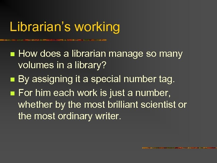 Librarian's working n n n How does a librarian manage so many volumes in