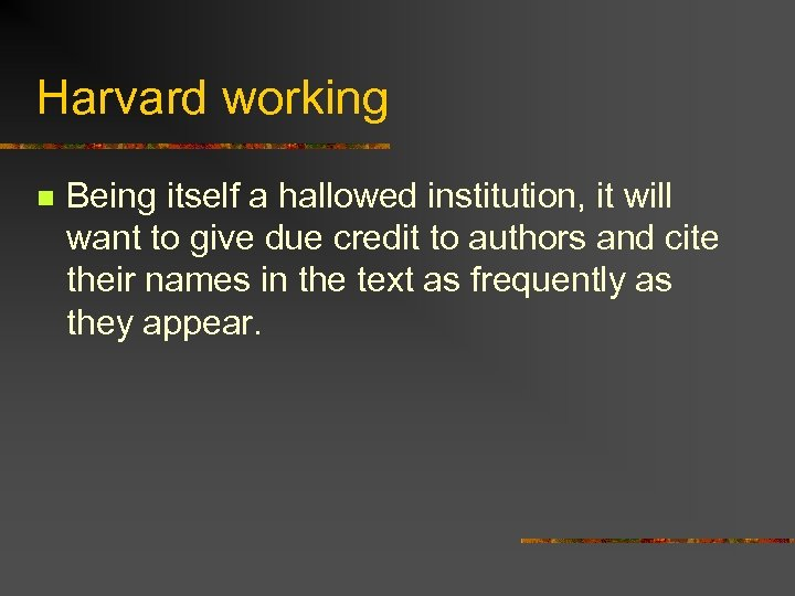 Harvard working n Being itself a hallowed institution, it will want to give due