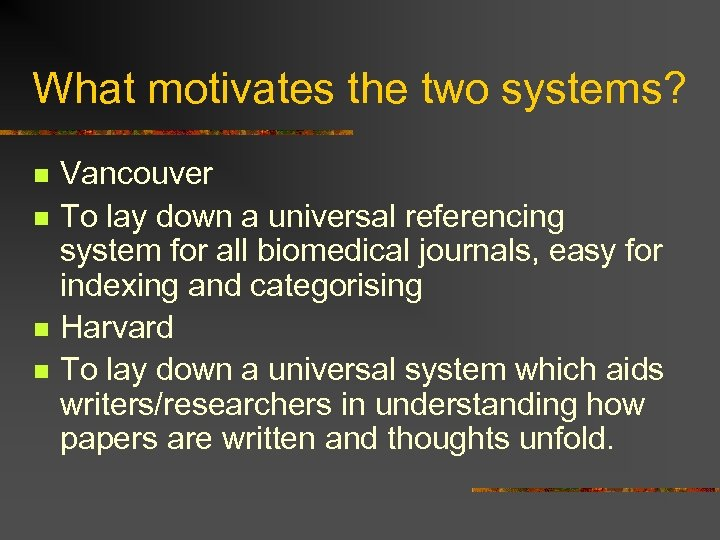 What motivates the two systems? n n Vancouver To lay down a universal referencing