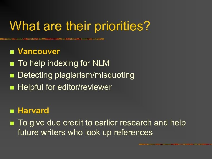What are their priorities? n n n Vancouver To help indexing for NLM Detecting