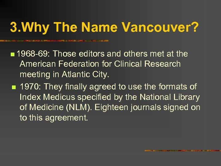 3. Why The Name Vancouver? n 1968 -69: Those editors and others met at
