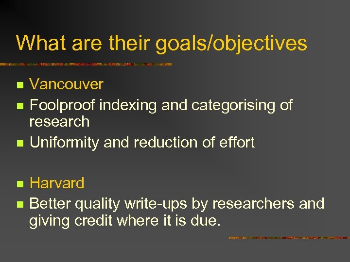 What are their goals/objectives n n n Vancouver Foolproof indexing and categorising of research