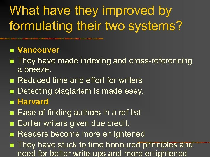 What have they improved by formulating their two systems? n n n n n