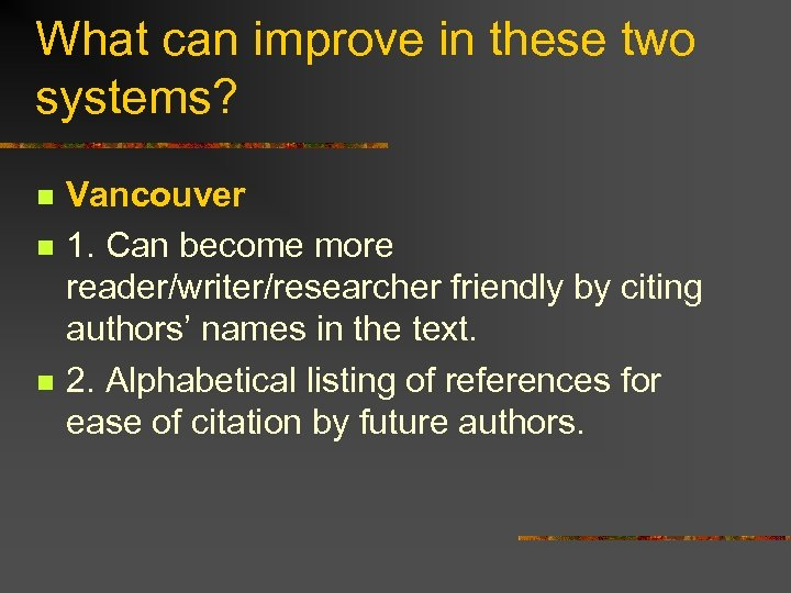 What can improve in these two systems? n n n Vancouver 1. Can become