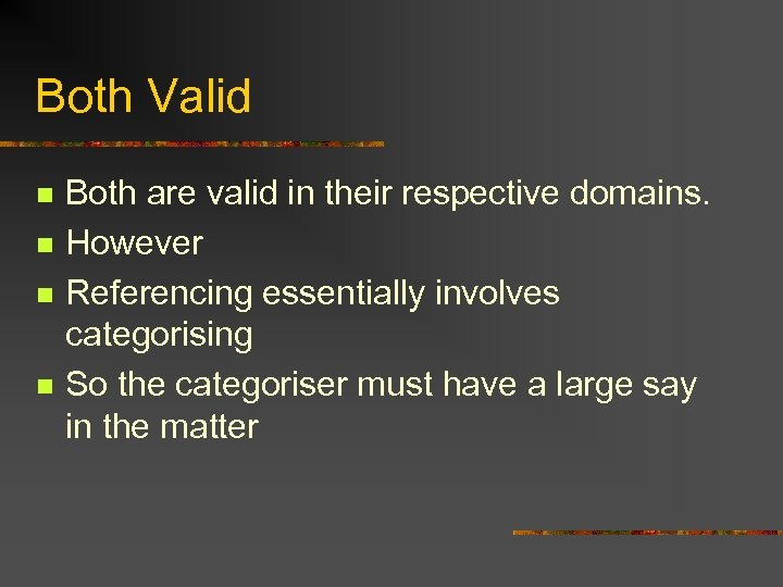 Both Valid n n Both are valid in their respective domains. However Referencing essentially