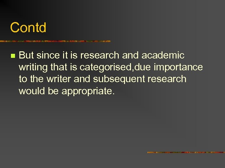 Contd n But since it is research and academic writing that is categorised, due