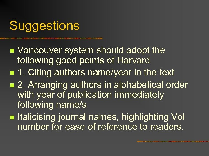 Suggestions n n Vancouver system should adopt the following good points of Harvard 1.