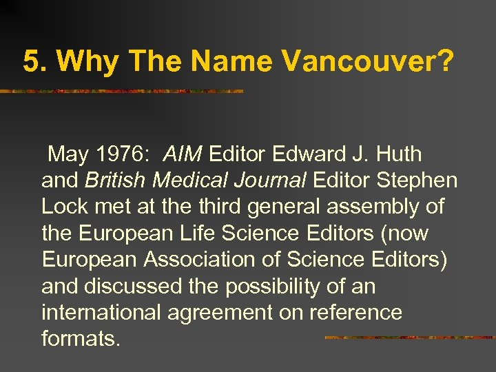 5. Why The Name Vancouver? May 1976: AIM Editor Edward J. Huth and British