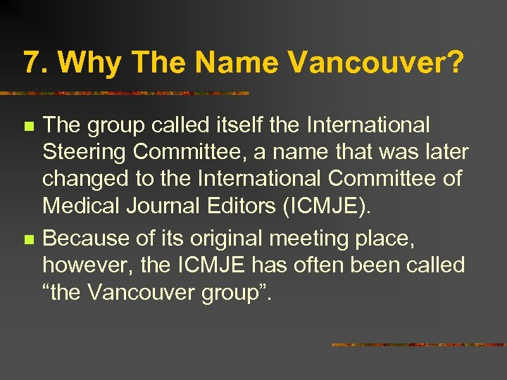 7. Why The Name Vancouver? n n The group called itself the International Steering