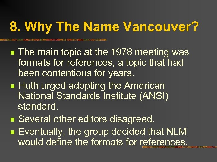 8. Why The Name Vancouver? n n The main topic at the 1978 meeting