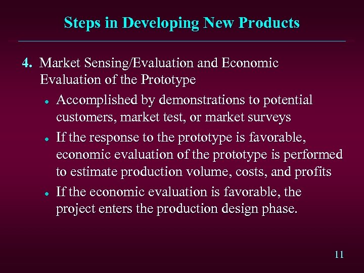 Steps in Developing New Products 4. Market Sensing/Evaluation and Economic Evaluation of the Prototype