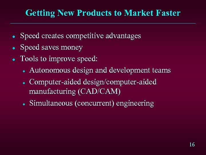 Getting New Products to Market Faster l l l Speed creates competitive advantages Speed