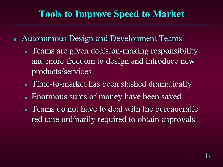 Tools to Improve Speed to Market l Autonomous Design and Development Teams l Teams