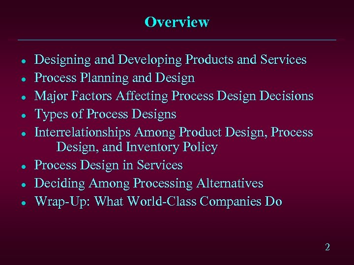 Overview l l l l Designing and Developing Products and Services Process Planning and